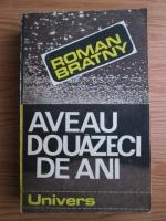 Anticariat: Roman Bratny - Aveau douazeci de ani