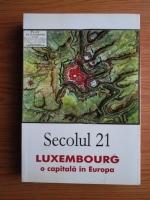 Secolul 21: Luxembourg, o capitala in Europa