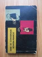 Anticariat: Sorina Bercescu - Ghid de conversatie roman - francez. Guide de conversation roumain - francais
