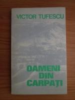 Anticariat: Victor Tufescu - Oameni din Carpati