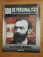 Anticariat: Alfred Nobel (100 de personalitati, Oameni care au schimbat destinul lumii, nr. 39)