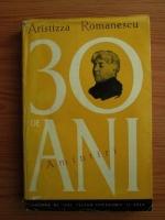 Anticariat: Aristizza Romanescu - 30 de ani. Amintiri