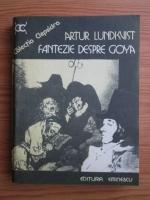 Anticariat: Artur Lundkvist - Fantezie despre Goya