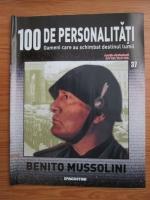 Benito Mussolini (100 de personalitati, Oameni care au schimbat destinul lumii, nr. 37)