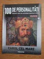 Carol cel Mare (100 de personalitati, Oameni care au schimbat destinul lumii, nr. 40)