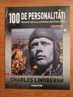 Anticariat: Charles Lindbergh (100 de personalitati, Oameni care au schimbat destinul lumii, nr. 46)