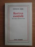 Constantin Barbu - Rostirea esentiala. Eseu despre reamintirea fiintei