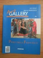 Della Francesca (Art Gallery, Viata si operele marilor protagonisti ai artei, nr. 76)