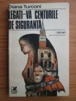 Anticariat: Diana Turconi - Legati-va centurile de siguranta