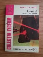 Anticariat: Doru C. A. Dutu - Laserul. Lumina de maine
