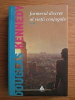 Anticariat: Douglas Kennedy - Farmecul discret al vietii conjugale