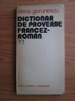Elena Gorunescu - Dictionar de proverbe francez-roman