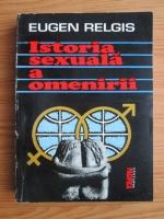 Anticariat: Eugen Relgis - Istoria sexuala a omenirii