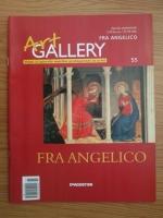 Fra Angelico (Art Gallery, Viata si operele marilor protagonisti ai artei, nr. 55)
