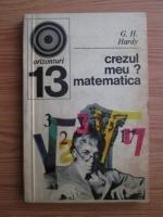 Anticariat: G. H. Hardy - Crezul meu? Matematica!