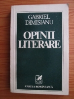 Anticariat: Gabriel Dimisianu - Opinii literare