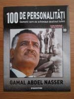 Anticariat: Gamal Abdel Nasser (100 de personalitati, Oameni care au schimbat destinul lumii, nr. 80)