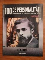 Anticariat: Gaudi (100 de personalitati, Oameni care au schimbat destinul lumii, nr. 35)