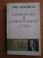 Anticariat: Grid Modorcea - Literatura si cinematograf. Convorbiri cu D. I. Suchianu