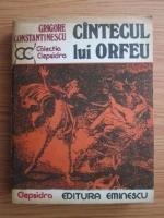 Anticariat: Grigore Constantinescu - Cantecul lui Orfeu
