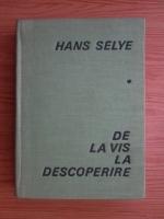 Anticariat: Hans Selye - De la vis la descoperire