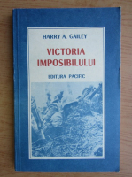Anticariat: Harry A. Gailey - Victoria imposibilului
