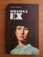 Herve Bazin - Doamna Ex