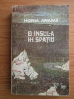 Horia Arama - O insula in spatiu
