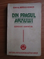 Ioan Alexandru Bratescu Voinesti - Din pragul apusului. Ganduri, amintiri (1940)