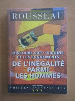Anticariat: Jean Jacques Rousseau - Discours sur l'origine et les fondements de l'inegalite parmi les hommes