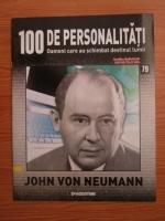 John von Neumann (100 de personalitati, Oameni care au schimbat destinul lumii, nr. 79)
