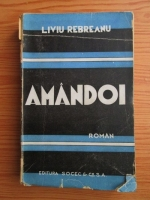 Liviu Rebreanu - Amandoi (1940)