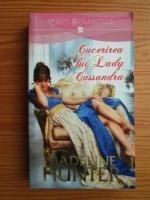 Anticariat: Madeline Hunter - Cucerirea lui Lady Cassandra