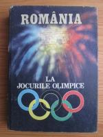 Anticariat: Maria Bucur-Ionescu, Vlad Dogaru, Lia Manoliu, Dan Popper, Septimiu Todea - Romania la Jocurile Olimpice