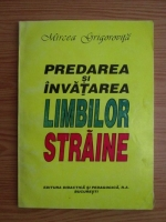 Anticariat: Mircea Grigorovita - Predarea si invatarea limbilor straine