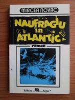 Anticariat: Mircea Novac - Naufragiu in Atlantic