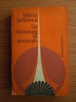 Anticariat: Mircea Stefanescu - Un dramaturg isi aminteste
