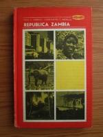 Anticariat: Oleg C. Gheruci, Constantin T. Nedelcu - Republica Zambia