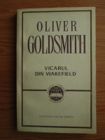 Anticariat: Oliver Goldsmith - Vicarul din Wakefield