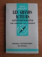 Anticariat: Philippe Van Tieghem - Les grands acteurs contemporains