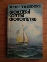 Radu Theodoru - Croaziera contra cronometru