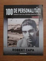 Robert Capa (100 de personalitati, Oameni care au schimbat destinul lumii, nr. 77)