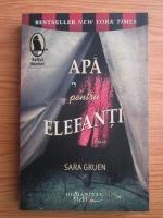 Anticariat: Sara Gruen - Apa pentru elefanti