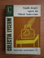 Anticariat: Studii despre opera lui Mihail Sadoveanu