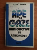 Szabo Arpad - Ape si gaze radioactive in Romania