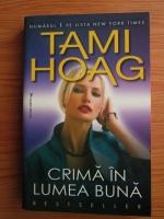 Tami Hoag - Crima in lumea buna
