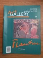 Toulouse-Lautrec (Art Gallery, Viata si operele marilor protagonisti ai artei, nr. 22)