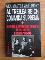 Anticariat: Walter Warlimont - Al Treilea Reich: Comanda suprema. In inima cartierului general al lui Hitler 1939-1945