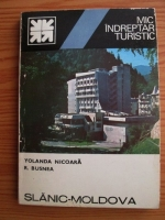 Yolanda Nicoara, Romulus Busnea - Slanic Moldova. Mic indreptar turistic