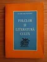 A. Gh. Olteanu - Folclor si literatura culta